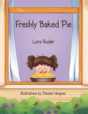 Freshly Baked Pie by Lora Rozler