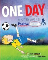 One Day: A Story About Positive Attitude