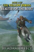 Beauties of the Beast: The Yellow Hoods Book 4