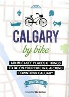 Calgary By Bike: 2nd Edition