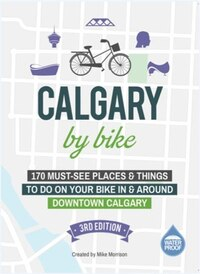 Calgary by Bike: 3rd Edition