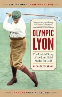 Olympic Lyon: The Untold Story Of The Last Gold Medal For Golf