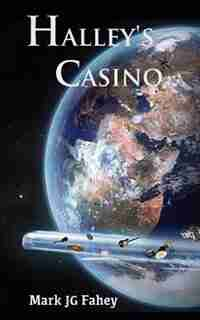 Halley's Casino: The Adventures of Nebula Yorker by Mark JG Fahey