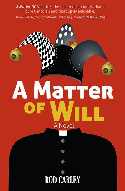 A Matter Of Will by Rod Carley