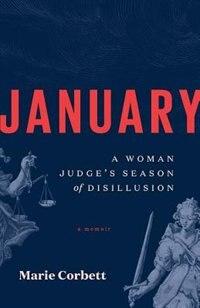 January: A Woman Judge's Season of Disillusion by Marie Corbett