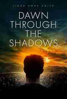 Dawn Through The Shadows de Linda Anne Smith