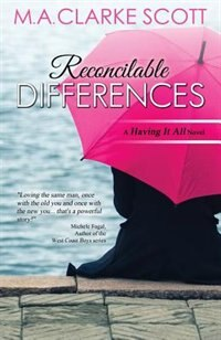 Reconcilable Differences: A Having It All Novel