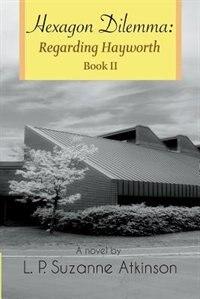 Hexagon Dilemma: Regarding Hayworth Book II