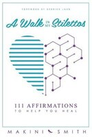 A Walk in my Stilettos: 111 Affirmations to Help You Heal