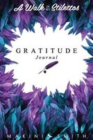 A Walk In My Stilettos: The Gratitude Journal