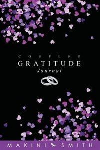 Couples Gratitude Journal by Makini A Smith