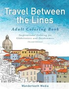 Travel Between the Lines Adult Coloring Book: Inspriational Coloring for Globetrotters and…