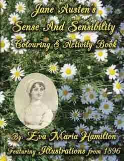 Jane Austen's Sense And Sensibility Colouring & Activity Book: Featuring Illustrations from 1896 by Eva Maria Hamilton