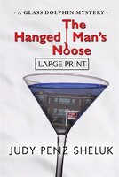 The Hanged Man's Noose: A Glass Dolphin Mystery - LARGE PRINT EDITION