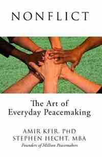 Nonflict: The Art of Everyday Peacemaking by Amir Kfir