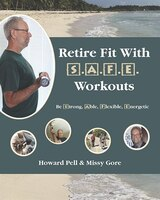 Retire Fit with S.A.F.E Workouts