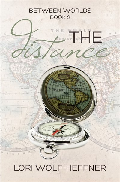 Between Worlds 2: The Distance by Lori Wolf-Heffner