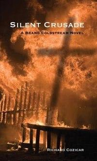 Silent Crusade: A Brand Coldstream Novel by Richard Cozicar