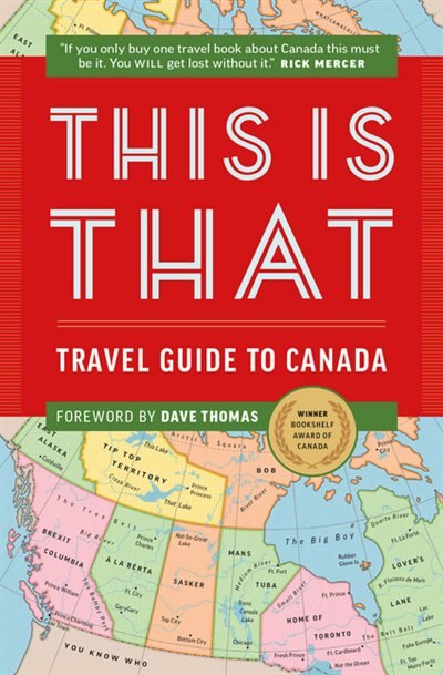 This Is That: Travel Guide To Canada by Chris Kelly