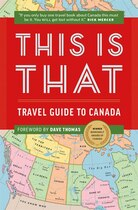 Book This Is That: Travel Guide To Canada by Chris Kelly