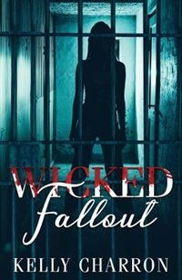 Wicked Fallout by Kelly Charron