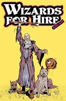 Wizards for Hire - Cheap!: Three comic book stories featuring legendary wizards Bill and Butch…