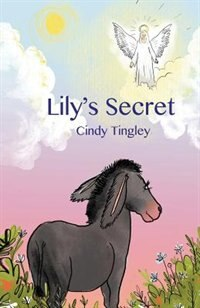 Lily's Secret by Cindy Tingley