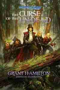 Heroes of Karth: The Curse of the Undead by Grant Hamilton