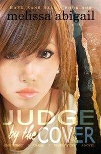 Livre Judge by the Cover: High School, Drama & Deadly Vices de Melissa Abigail