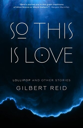 So This Is Love: Lollipop and Other Stories by Gilbert Reid