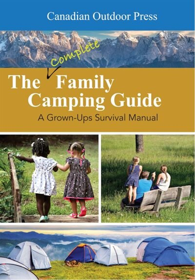 The Complete Family Camping Guide: A Grown-ups Survival Manual by Edward G Horner