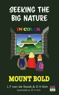 Seeking The Big Nature In Color: Mount Bold by L F van de Stadt