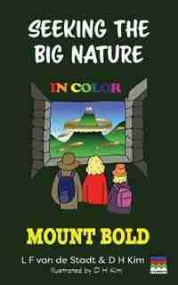 Seeking The Big Nature In Color: Mount Bold by L F van de Stadt