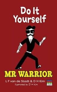 Do It Yourself (Mr Warrior) by L F van de Stadt