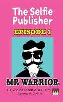 The Selfie Publisher Episode 1 (Mr Warrior)