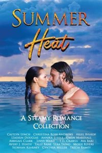 Summer Heat: A Steamy Romance Collection