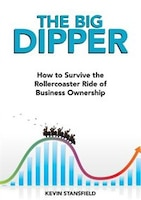 The BIG Dipper: How to Survive the Rollercoaster Ride of Business Ownership