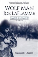 Wolf Man Joe Laflamme: Tamer Untamed