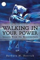 Walking in Your Power: lessons from the grandmothers