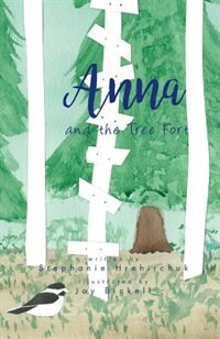 Anna and the Tree Fort by Stephanie Hrehirchuk