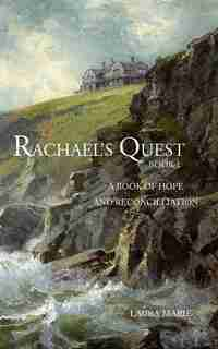 Rachael's Quest: Book 1: A Book of Hope and Reconcilliation by Laura Marie