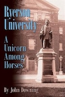 Ryerson University - A Unicorn Among Horses