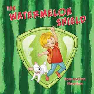 The Watermelon Shield by Rose McCallum