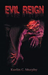 Evil Reign by Kaelin C. Murphy