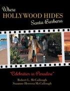 Where Hollywood Hides - Santa Barbara: Celebrities in Paradise