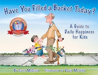 Have You Filled A Bucket Today? 10th Anniversary Edition: A Guide To Daily Happiness For Kids