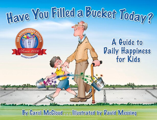 Have You Filled A Bucket Today?: A Guide To Daily Happiness For Kids by Carol McCloud