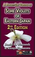 A Pocket-Size Version of Some Violets of Eastern Japan: 2nd Edition