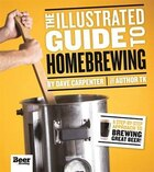 The Illustrated Guide To Homebrewing