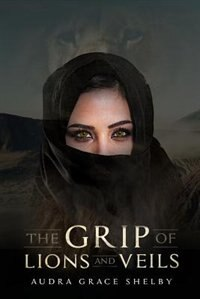 The Grip of Lions and Veils